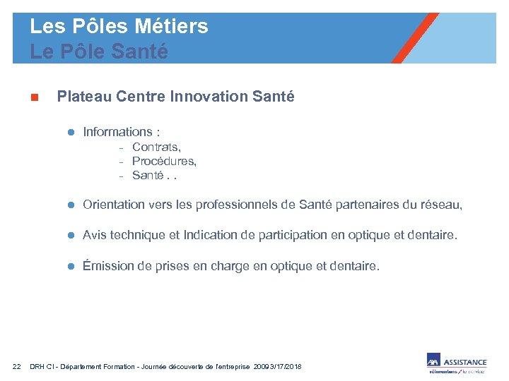 Les Pôles Métiers Le Pôle Santé n Plateau Centre Innovation Santé l Informations :
