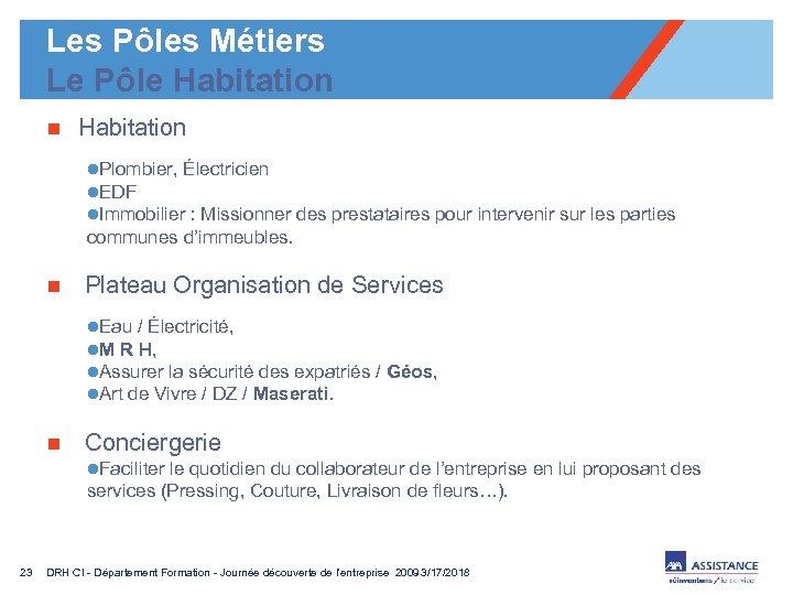Les Pôles Métiers Le Pôle Habitation n Habitation l. Plombier, Électricien l. EDF l.