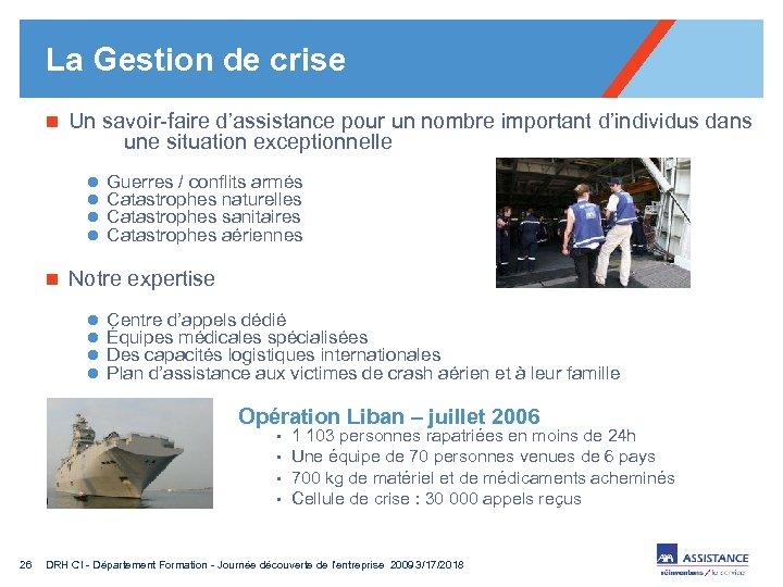 La Gestion de crise n Un savoir-faire d'assistance pour un nombre important d'individus dans