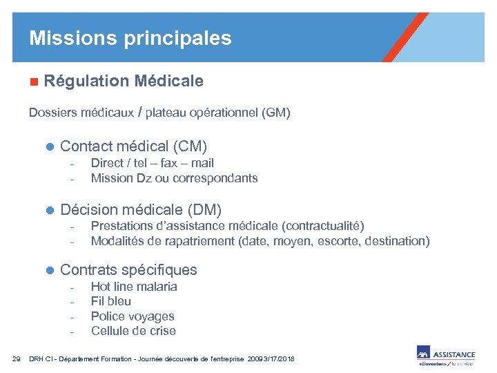 Missions principales n Régulation Médicale Dossiers médicaux / plateau opérationnel (GM) l Contact médical