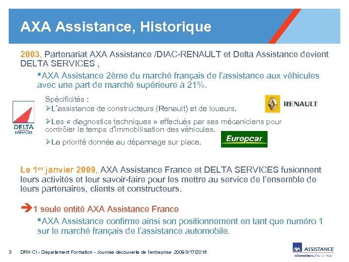 AXA Assistance, Historique 2003, Partenariat AXA Assistance /DIAC-RENAULT et Delta Assistance devient DELTA SERVICES