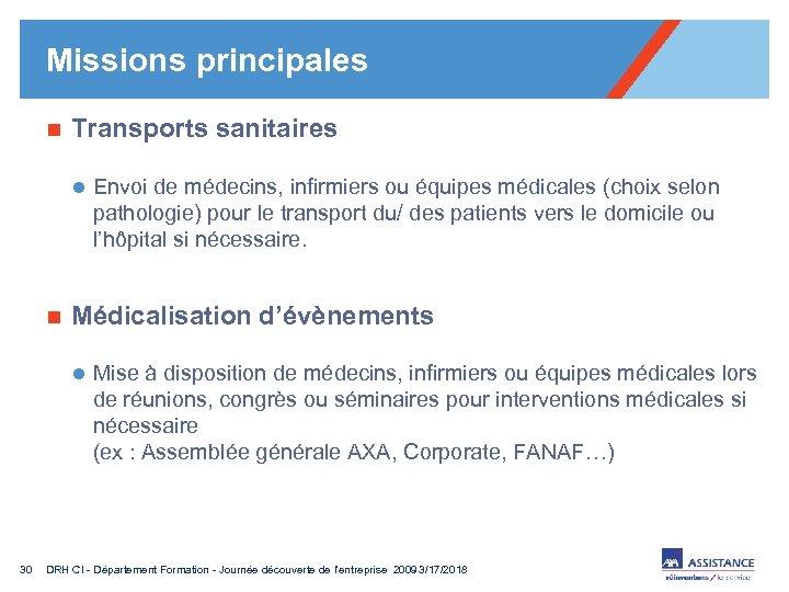 Missions principales n Transports sanitaires l Envoi de médecins, infirmiers ou équipes médicales (choix