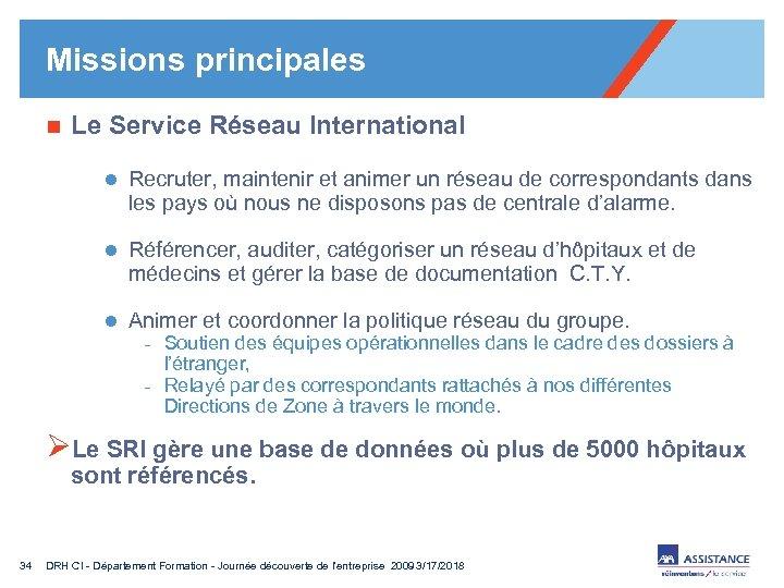 Missions principales n Le Service Réseau International l Recruter, maintenir et animer un réseau