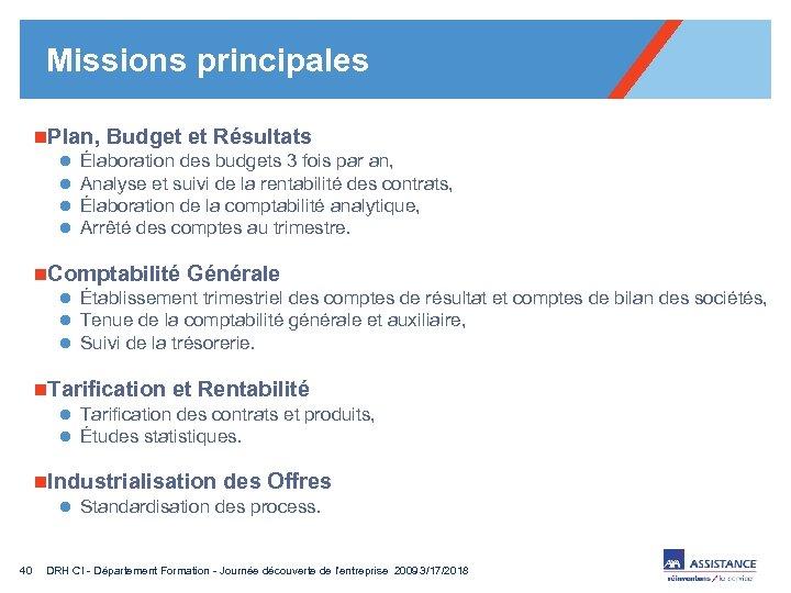 Missions principales n. Plan, Budget et Résultats l Élaboration des budgets 3 fois par
