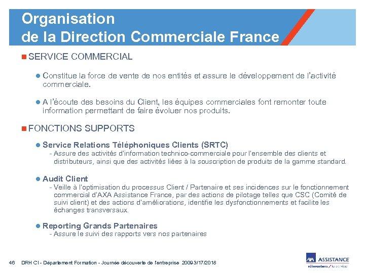 Organisation de la Direction Commerciale France n SERVICE COMMERCIAL l Constitue la force de