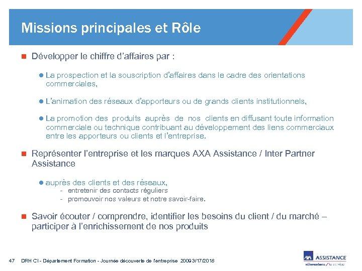 Missions principales et Rôle n Développer le chiffre d'affaires par : l La prospection