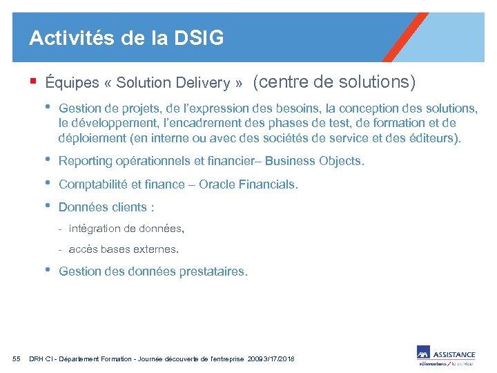 Activités de la DSIG § Équipes « Solution Delivery » (centre de solutions) •