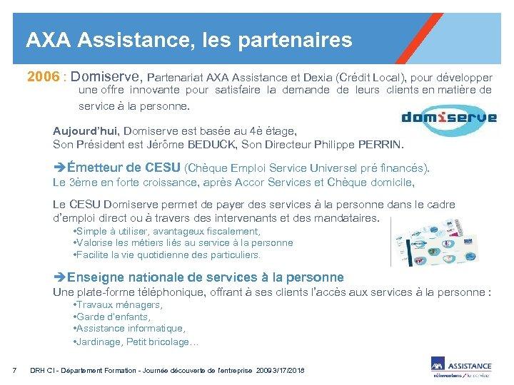 AXA Assistance, les partenaires 2006 : Domiserve, Partenariat AXA Assistance et Dexia (Crédit