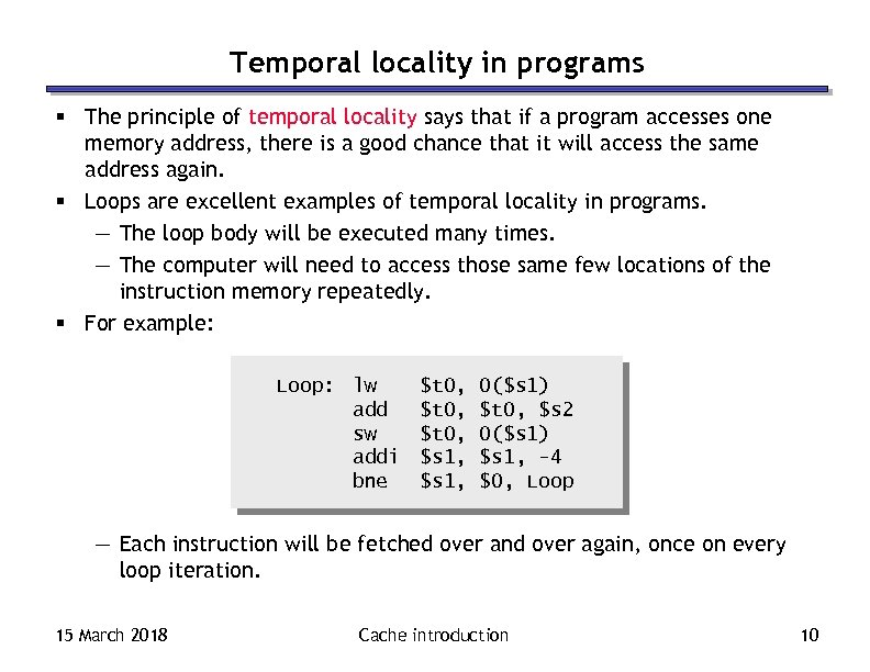 Temporal locality in programs § The principle of temporal locality says that if a