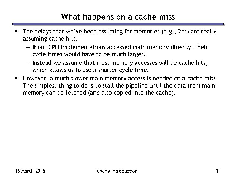 What happens on a cache miss § The delays that we've been assuming for