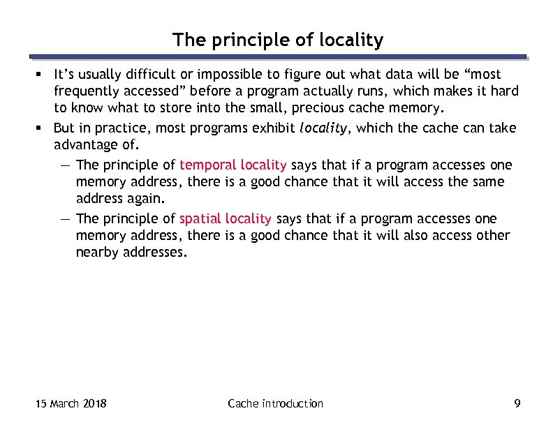 The principle of locality § It's usually difficult or impossible to figure out what