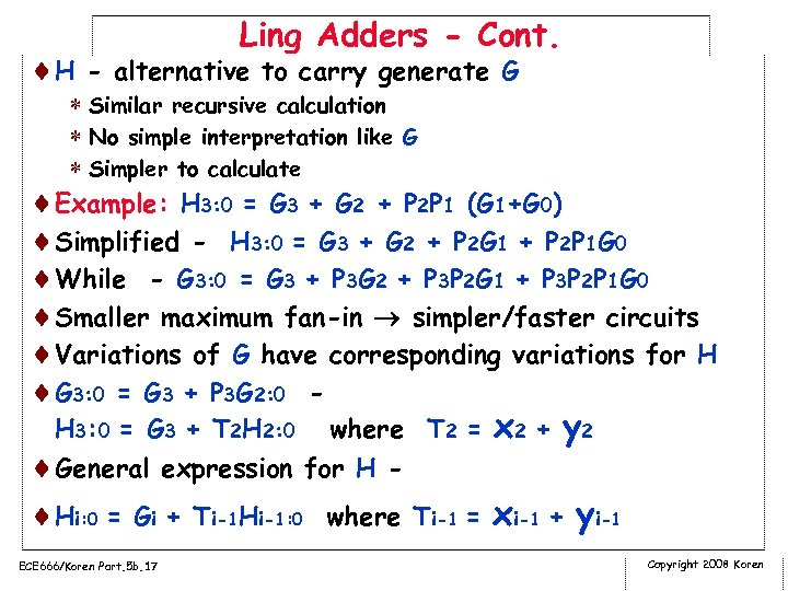Ling Adders - Cont. ¨H - alternative to carry generate G * Similar recursive
