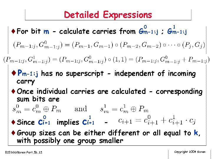 Detailed Expressions 0 1 ¨For bit m - calculate carries from Gm-1: j ;