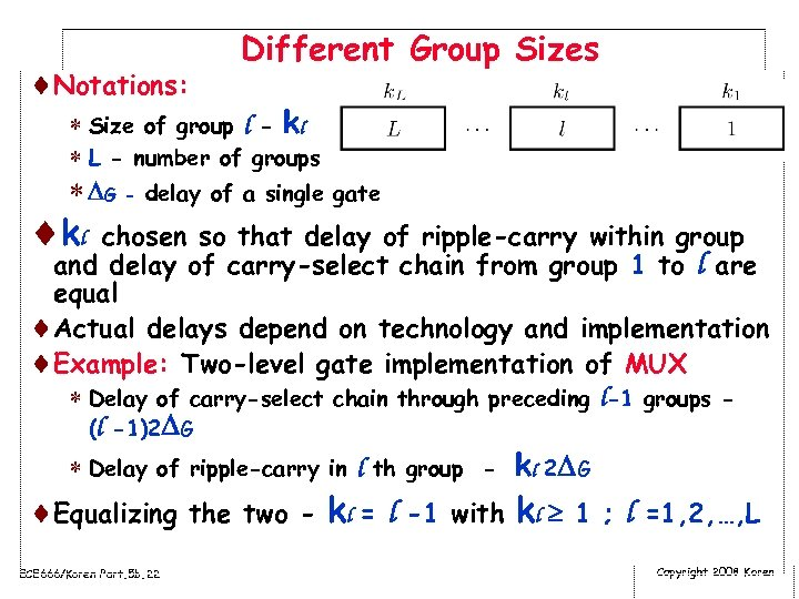 ¨Notations: Different Group Sizes * Size of group l - kl * L -