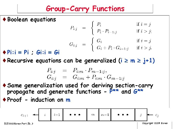 Group-Carry Functions ¨Boolean equations ¨Pi: i Pi ; Gi: i Gi ¨Recursive equations can