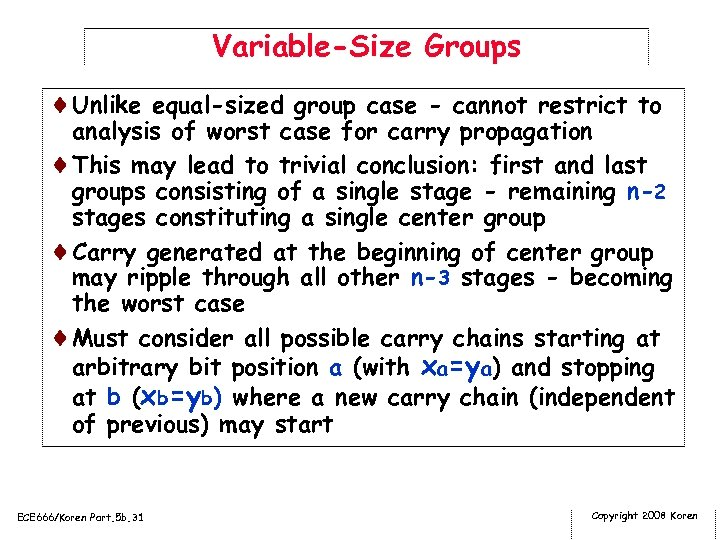 Variable-Size Groups ¨Unlike equal-sized group case - cannot restrict to analysis of worst case