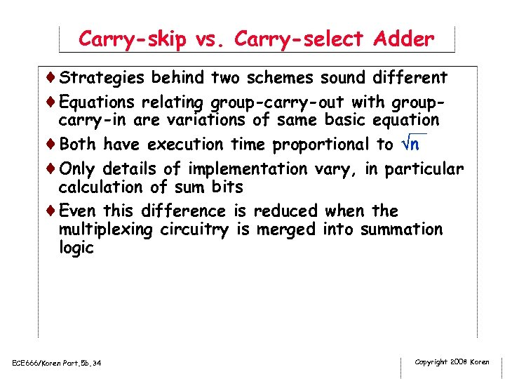 Carry-skip vs. Carry-select Adder ¨Strategies behind two schemes sound different ¨Equations relating group-carry-out with