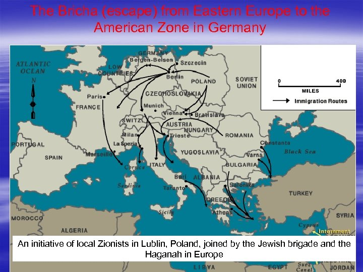 The Bricha (escape) from Eastern Europe to the American Zone in Germany An initiative