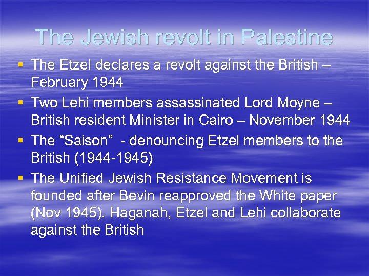 The Jewish revolt in Palestine § The Etzel declares a revolt against the British