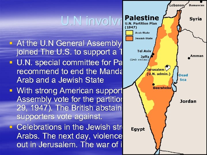 U. N involvment § At the U. N General Assembly the Soviet Union joined