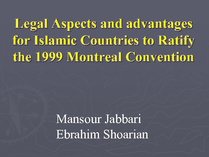 Legal Aspects and advantages for Islamic Countries to Ratify the 1999 Montreal Convention Mansour