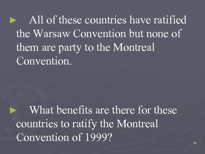 All of these countries have ratified the Warsaw Convention but none of them are