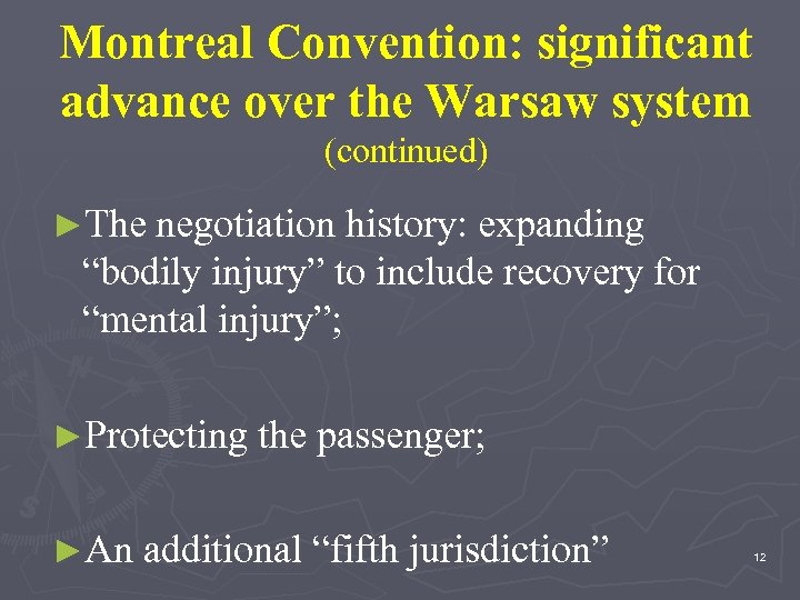 """Montreal Convention: significant advance over the Warsaw system (continued) ►The negotiation history: expanding """"bodily"""