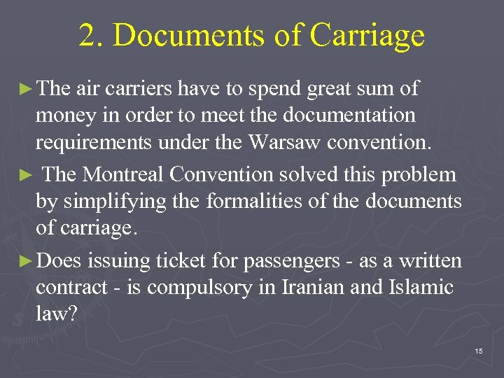 2. Documents of Carriage ► The air carriers have to spend great sum of