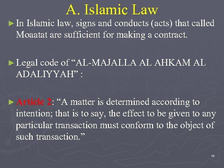 A. Islamic Law ► In Islamic law, signs and conducts (acts) that called Moaatat