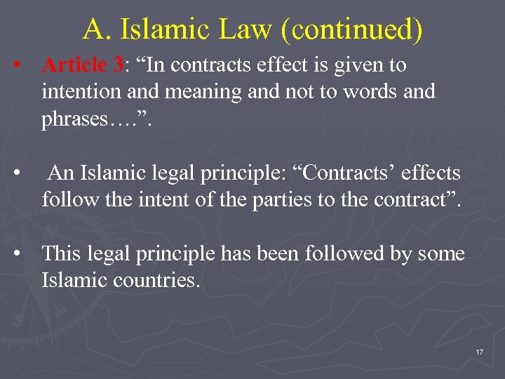 """A. Islamic Law (continued) • Article 3: """"In contracts effect is given to intention"""