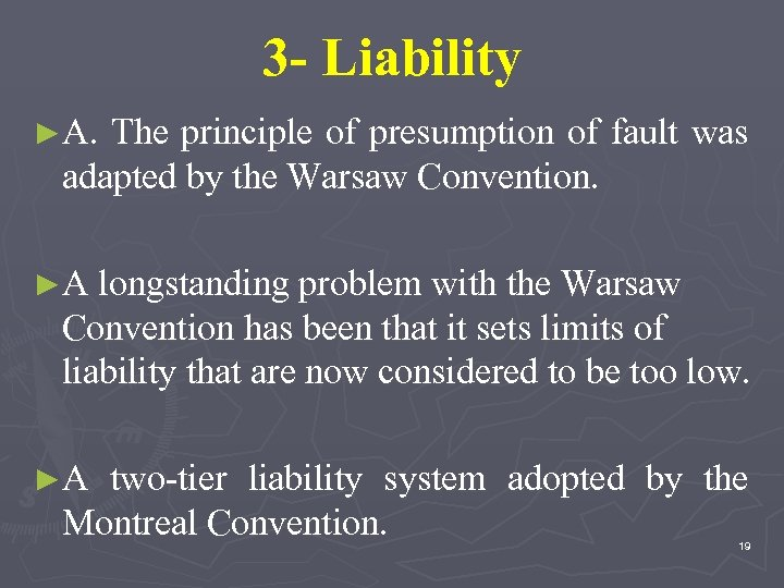 3 - Liability ►A. The principle of presumption of fault was adapted by the