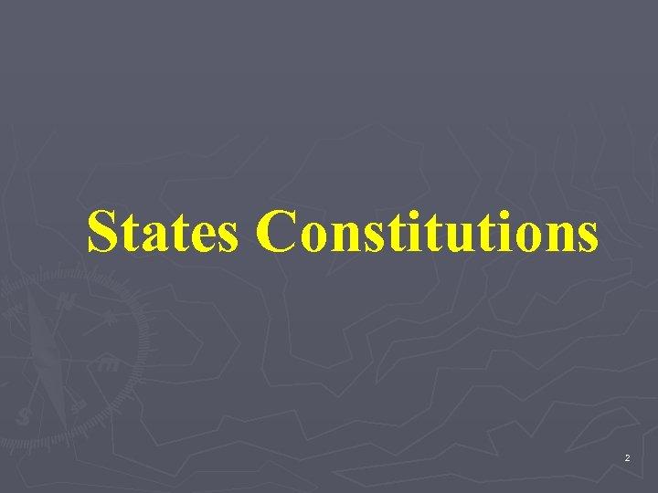 States Constitutions 2