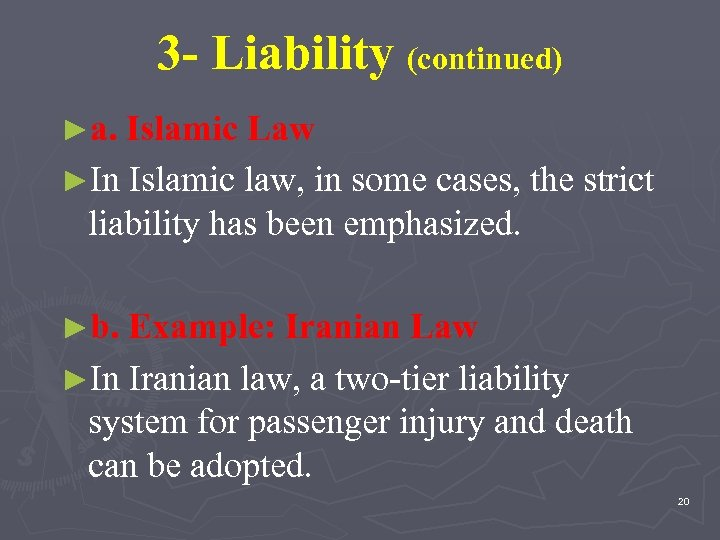3 - Liability (continued) ►a. Islamic Law ►In Islamic law, in some cases, the