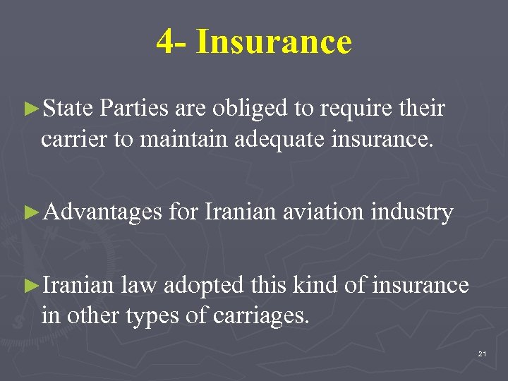 4 - Insurance ►State Parties are obliged to require their carrier to maintain adequate
