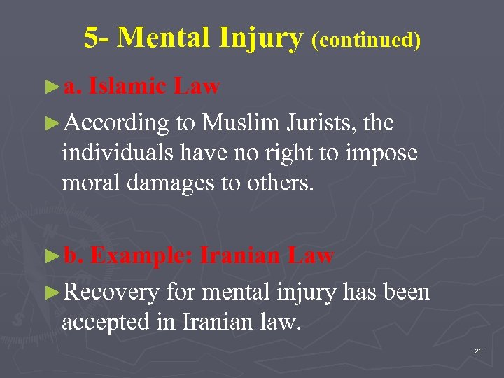 5 - Mental Injury (continued) ►a. Islamic Law ►According to Muslim Jurists, the individuals