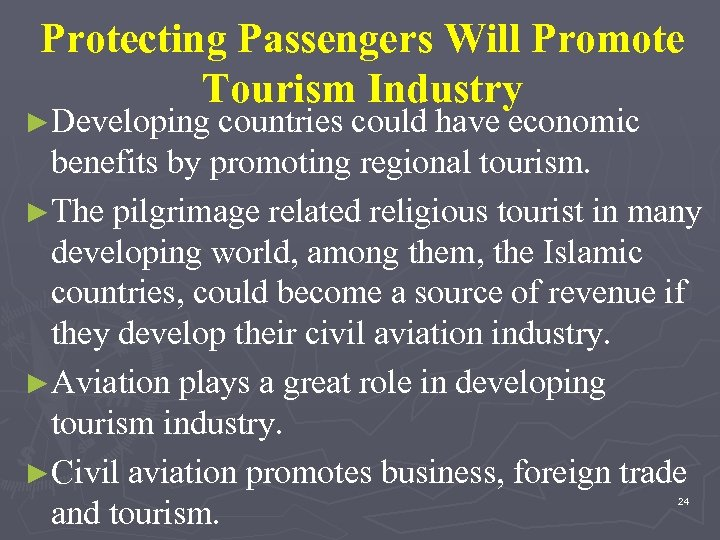 Protecting Passengers Will Promote Tourism Industry ►Developing countries could have economic benefits by promoting