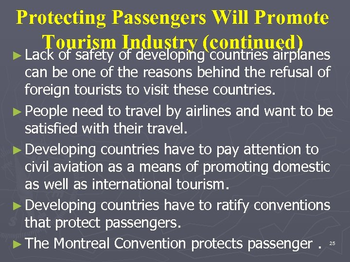 Protecting Passengers Will Promote Tourism Industry (continued) ► Lack of safety of developing countries