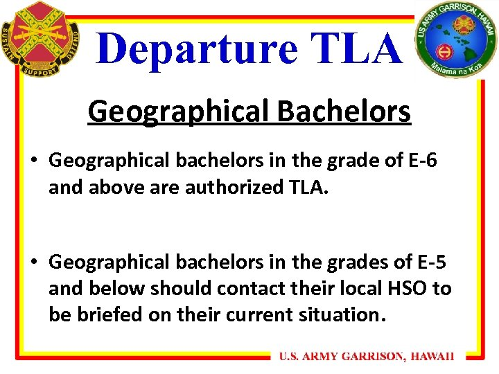 Departure TLA Geographical Bachelors • Geographical bachelors in the grade of E-6 and above