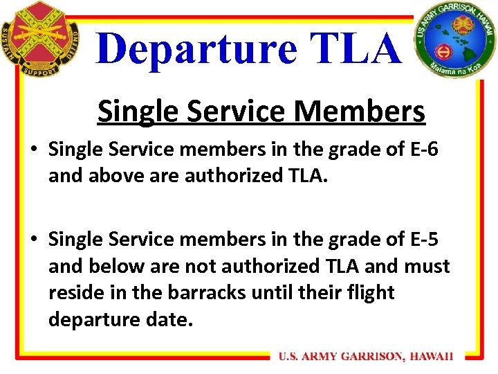 Departure TLA Single Service Members • Single Service members in the grade of E-6
