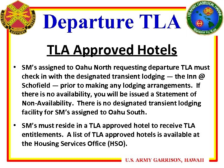 Departure TLA Approved Hotels • SM's assigned to Oahu North requesting departure TLA must