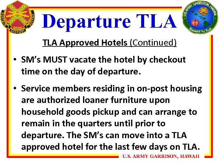 Departure TLA Approved Hotels (Continued) • SM's MUST vacate the hotel by checkout time