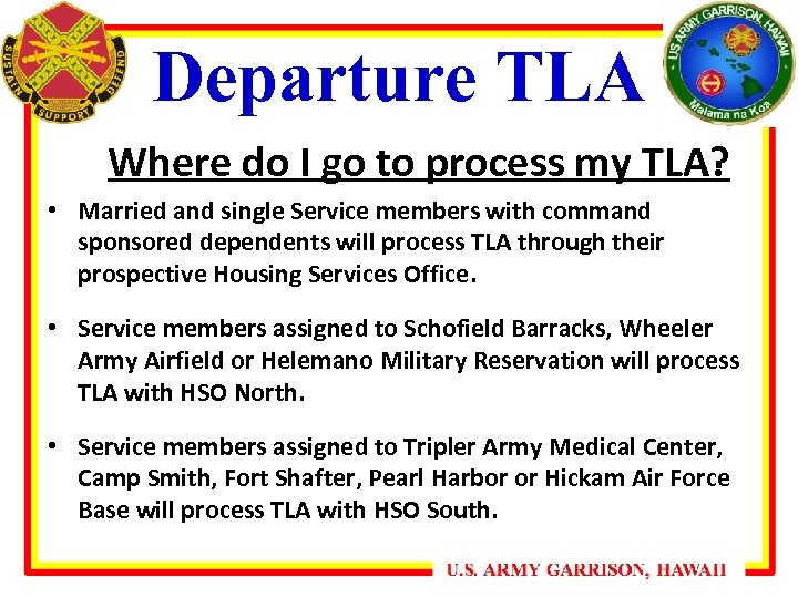 Departure TLA Where do I go to process my TLA? • Married and single