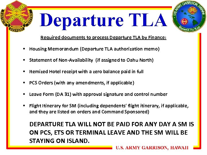Departure TLA Required documents to process Departure TLA by Finance: § Housing Memorandum (Departure