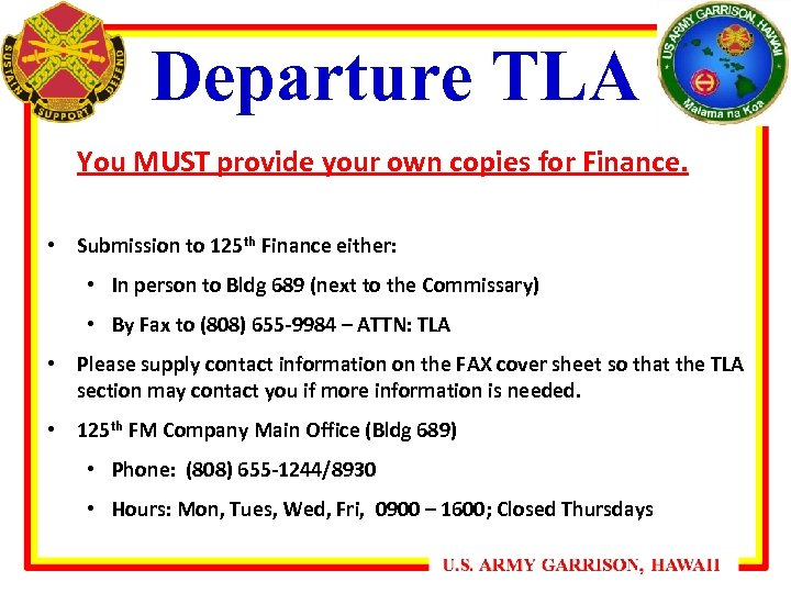 Departure TLA You MUST provide your own copies for Finance. • Submission to 125