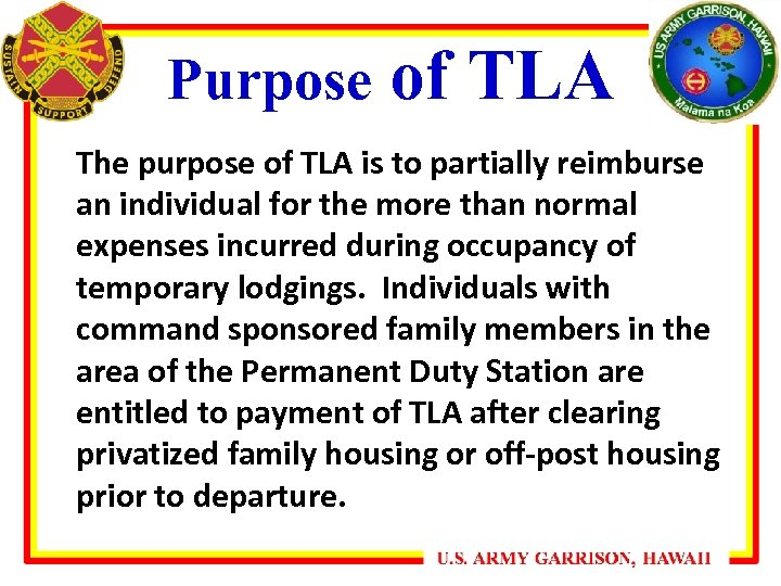 Purpose of TLA The purpose of TLA is to partially reimburse an individual for