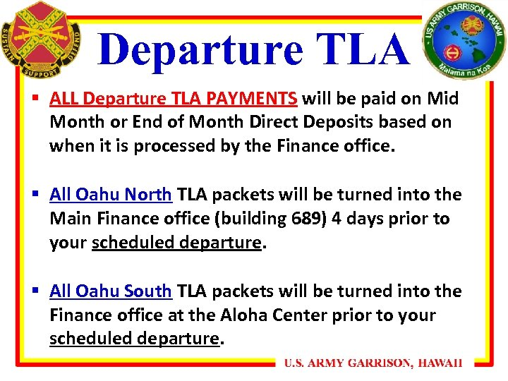 Departure TLA § ALL Departure TLA PAYMENTS will be paid on Mid Month or