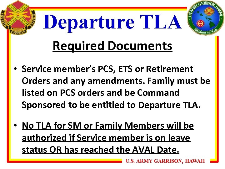 Departure TLA Required Documents • Service member's PCS, ETS or Retirement Orders and any