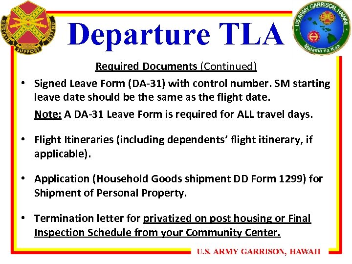 Departure TLA Required Documents (Continued) • Signed Leave Form (DA-31) with control number. SM