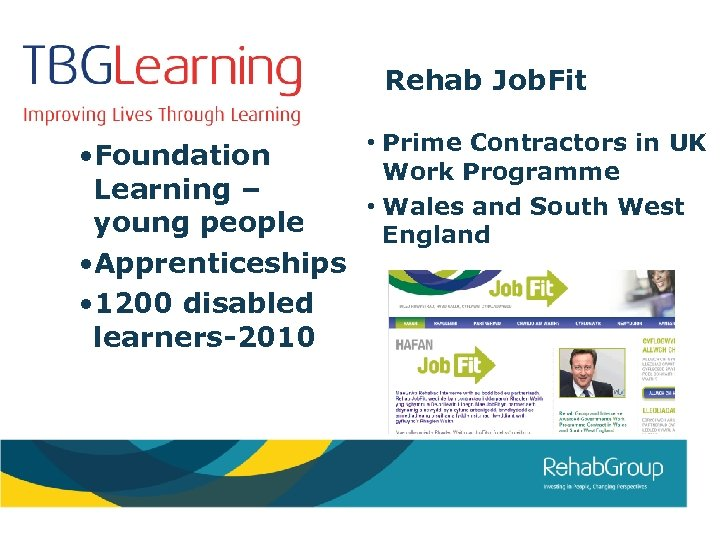Rehab Job. Fit • Foundation Learning – young people • Apprenticeships • 1200 disabled
