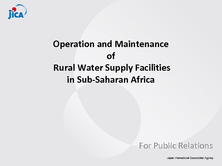 Operation and Maintenance of Rural Water Supply Facilities in Sub-Saharan Africa For Public Relations